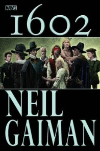 The cover of Marvel 1602.  Recognize any of those characters?